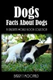 Dogs (Amazing Pictures And Fun Facts Book About Dogs)