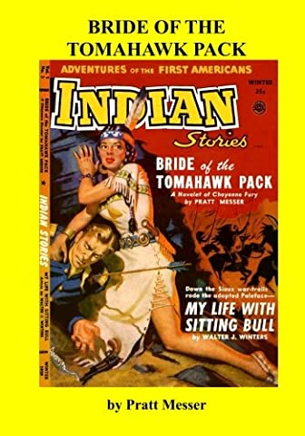 Bride Of The Tomahawk Pack: Originally Appeared in Indians Stories