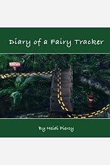 Diary Of A Fairy Tracker: Volume 1 (The Rabbitswood Fairies) Paperback