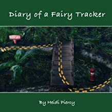 Diary Of A Fairy Tracker: Volume 1 (The Rabbitswood Fairies)