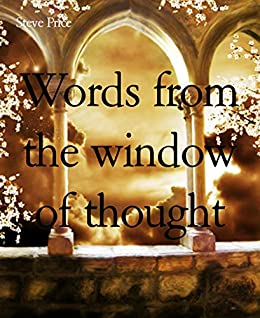 Words from the window of thought (English Edition) di [Price, Steve]