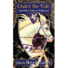 Under the Vale and Other Tales of Valdemar (Daw Book Collectors) by (2011-12-06)