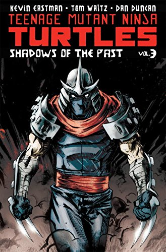 Teenage Mutant Ninja Turtles Volume 3: Shadows of the Past (Teenage Mutant Ninja Turtles 3)