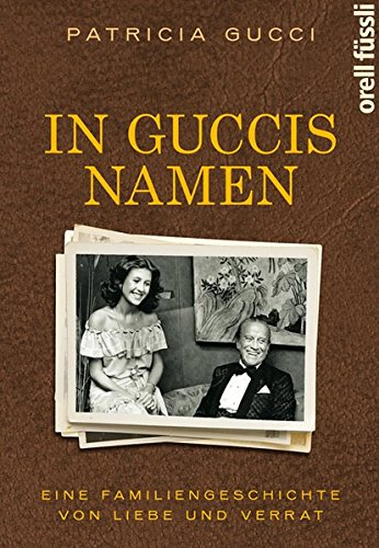 Gucci Kostüm - In Guccis Namen: Eine Familiengeschichte von Liebe und Verrat