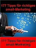 177 Tipps für richtiges email-Marketing: Versenden Sie niemals Werbung per E-M ail, ohne den Empfänger vorher zu fragen
