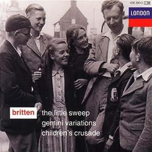 Britten: The Little Sweep / Gemini Variations / Children's Crusade
