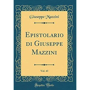 Epistolario Di Giuseppe Mazzini, Vol. 43 (Classic Reprint)