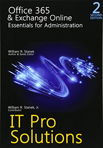 Office 365 & Exchange Online: Essentials for Administration, 2nd Edition (IT Pro Solutions, Band 2)
