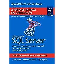 SQL Server -  Exame 98-364: Porta de Entrada em Certificação - Fundamentos de Banco de Dados (Certificação Microsoft SQL Server Livro 1) (Portuguese Edition)