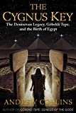 The Cygnus Key: The Denisovan Legacy, Göbekli Tepe, and the Birth of Egypt (English Edition)