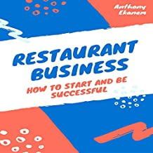 Restaurant Business: How to Start and Be Successful