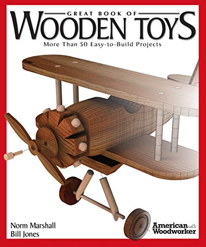Great Book of Wooden Toys: More Than 50 Easy-to-Build Projects