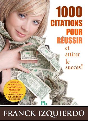 Livres gratuits en ligne 1000 citations pour réussir et attirer le succès pdf, epub