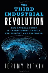 [ THE THIRD INDUSTRIAL REVOLUTION: HOW LATERAL POWER IS TRANSFORMING ENERGY, THE ECONOMY, AND THE WORLD ] The Third Industrial Revolution: How Lateral Power Is Transforming Energy, the Economy, and the World By Rifkin, Jeremy ( Author ) Sep-2011 [ Hardcover ]