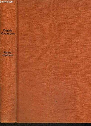 Fleurs captives (Fleurs captives .) par Virginia C. Andrews, Michel Deutsch