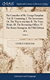 The Comedies of Mr. George Farquhar. Vol. II. Containing, I. the Inconstant; Or, the Way to Win Him. II. the Twin-Rivals. III. the Recruiting-Officer. the Fifth Edition of 2; Volume 2