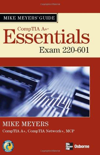 Mike Meyers' A+ Guide: Essentials (Exam 220-601) por Michael Meyers