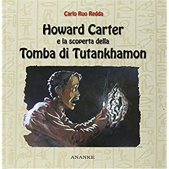 Howard Carter E La Scoperta Della Tomba Di Tutankhamon