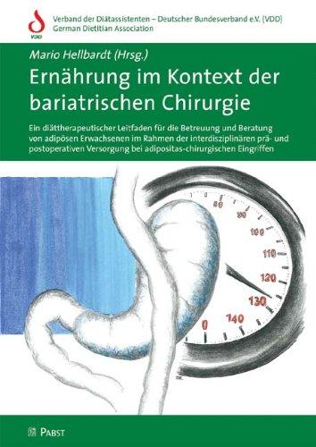 Ernährung im Kontext der bariatrischen Chirurgie: Ein diättherapeutischer Leitfaden für die Betreuung und Beratung von adipösen Erwachsenen im Rahmen der ... bei adipositas-chirurgischen Eingriffen
