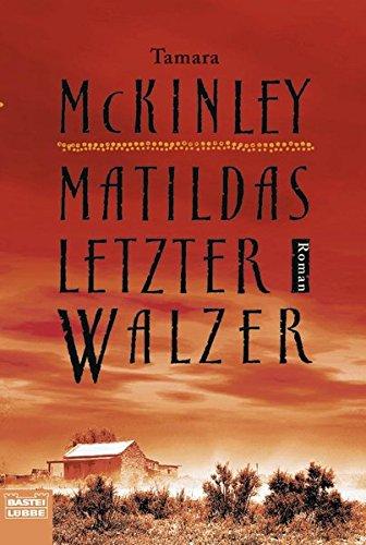 Matildas letzter Walzer: Roman (Allgemeine Reihe. Bastei Lübbe Taschenbücher)