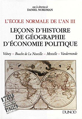 L'École normale de l'An III. Vol. 2, Leçons d'histoire, de géographie, d'économie politique: Volney - Buache de La Neuville - Mentelle - Vandermonde (Histoire de l'ENS)