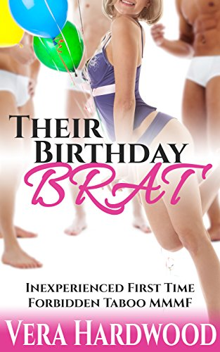 Their Birthday Brat (Inexperienced First Time Forbidden Taboo MMMF)