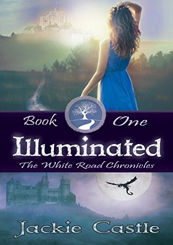 Illuminated Book One The White Road Chronicles 1