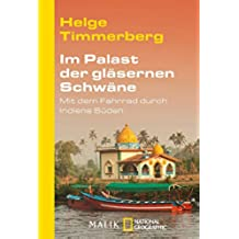Im Palast der gläsernen Schwäne: Mit dem Fahrrad durch Indiens Süden (German Edition)