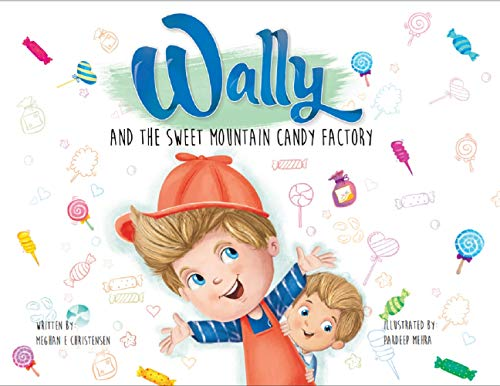 Wally and the Sweet Mountain Candy Factory: An interactive story for the whole family that gets kids moving! (English Edition)