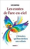 Les Contes de l'arc-en-ciel: 7 histoires qui font du bien aux enfants (Payot Psy) (French Edition)