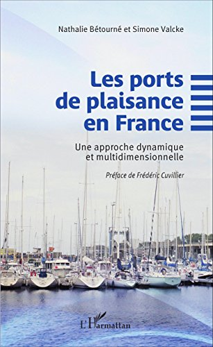 En ligne téléchargement Les ports de plaisance en France: Une approche dynamique et multidimensionnelle pdf, epub ebook