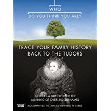 Who Do You Think You Are?: Trace Your Family History Back to The Tudors: Bk. 3
