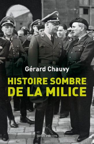Livre Histoire sombre de la milice : Le dossier de la phalange maudite de la France de 1943 (IX.HORS COLLECT) pdf
