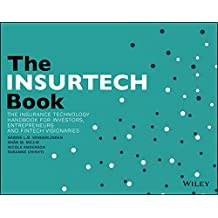The INSURTECH Book: The Insurance Technology Handbook for Investors, Entrepreneurs and FinTech Visionaries (English Edition)