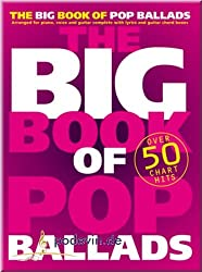 The Big Book Of Pop Ballads - Songbook Klavier, Gesang & Gitarre Noten [Musiknoten]