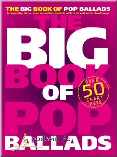 The Big Book Of Pop Ballads - Songbook Klavier, Gesang & Gitarre Noten [Musiknoten]