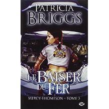 Mercy Thompson, Tome 3: Le Baiser du fer