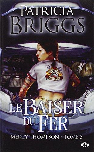 Mercy Thompson, Tome 3: Le Baiser du fer par Patricia Briggs