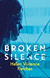 Broken Silence by Helen Vivienne Fletcher