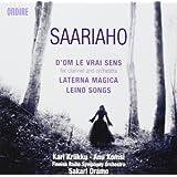 Kaija Saariaho : D'Om le vrai sens, Laterna Magica, Leino Songs