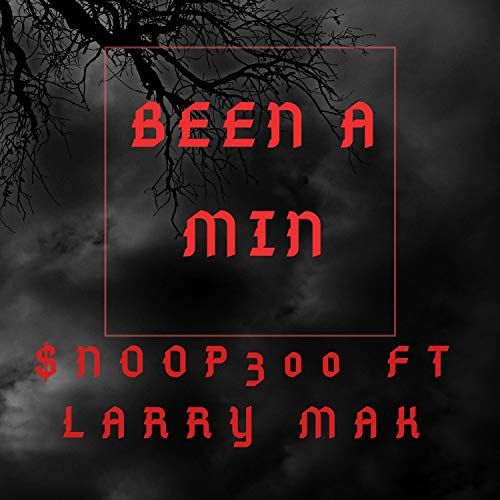 Been a Minute (feat  Larry Mac) [Explicit]