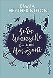 Zehn Wünsche bis zum Horizont von Emma Heatherington