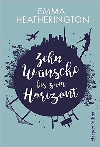 Buchseite und Rezensionen zu 'Zehn Wünsche bis zum Horizont' von Emma Heatherington