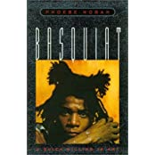 Basquiat: A Quick Killing in Art by Phoebe Hoban (1998-08-01)