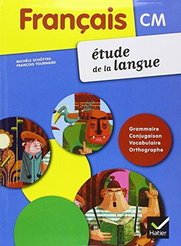 Français Etude de la Langue CM1 CM2 ed.2011: Manuel de l'Eleve + Memo par Schottke-M+Tournaire