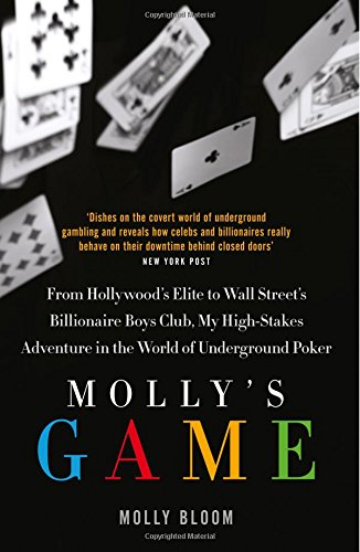 Molly's Game: The Riveting Book that Inspired the Aaron Sorkin Film por Molly Bloom