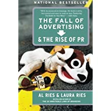 The Fall of Advertising and the Rise of PR by Ries, Al, Ries, Laura (2004) Paperback