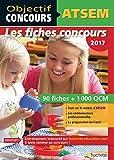 Objectif Concours - ATSEM 90 Fiches 1000 QCM - Catégorie C: Concours 2017