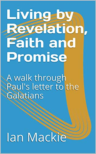 Living by Revelation, Faith and Promise