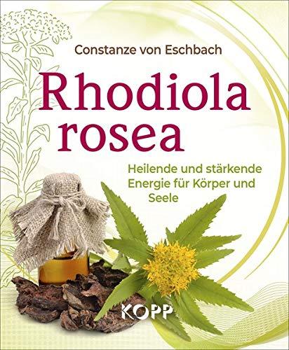 1 200 Mg-400 Kapseln (Rhodiola rosea: Heilende und stärkende Energie für Körper und Seele)